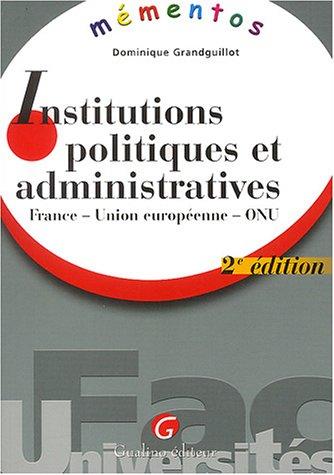 Mementos : Institutions politiques et administratives par Dominique Grandguillot