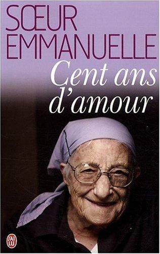 Cent ans d'amour par Soeur Emmanuelle ASMAE