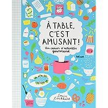 A table, c'est amusant ! : Un cahier d'activités gourmand