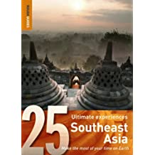 Southeast Asia: 25 Ultimate Experiences (Rough Guide 25s)