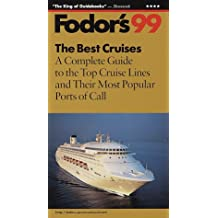 The Best Cruises 1999: A Complete Guide to the Top Cruise Lines and Their Most Popular Ports of Call (Fodor's the Best Cruises)
