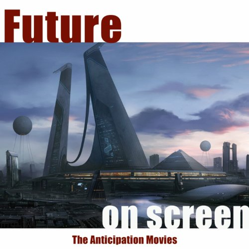 future on screen the anticipation movies by cyber