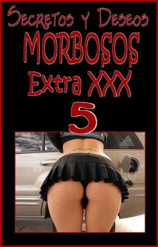 SECRETOS Y DESEOS MORBOSOS Extra XXX 5