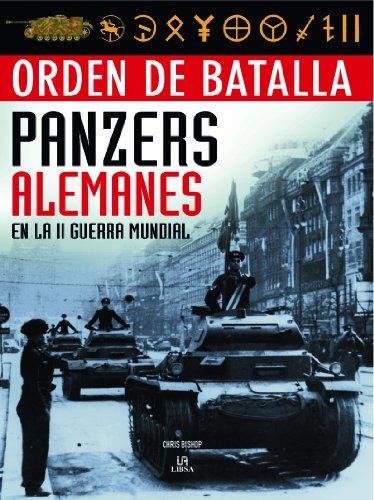 Orden de batalla Panzers alemanes en la II guerra mundial / German Panzers in World War II por Chris Bishop