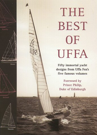The Best of Uffa: 50 Great Yacht Designs from Uffa Fox's Five Famous Volumes por Fox