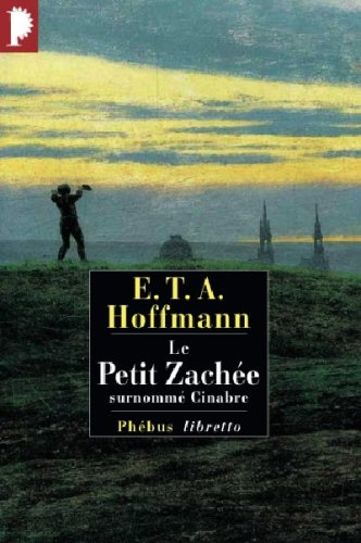 Le petit Zachée, surnommé Cinabre par Ernst Theodor Amadeus Hoffmann