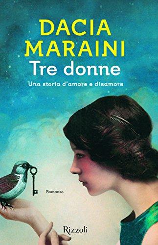 Tre donne. Una storia d'amore e disamore (Scala italiani)