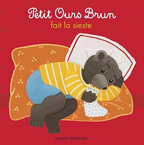 Petit Ours Brun fait la sieste: 2013