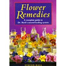 Flower Remedies: Complete Guide to Dr.Bach's Natural Healing System