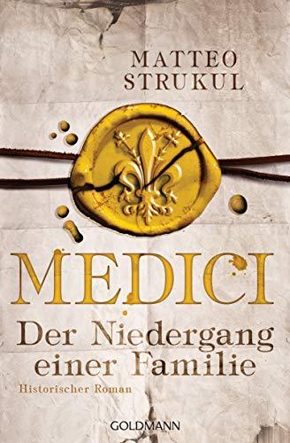 Medici - Der Niedergang einer Familie: Historischer Roman. Die Medici-Reihe 4