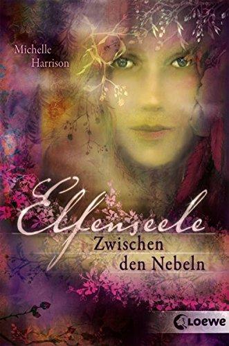 Buchseite und Rezensionen zu 'Elfenseele - Zwischen den Nebeln: Band 2' von Michelle Harrison