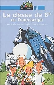"Afficher ""La Classe de 6e au futuroscope"""