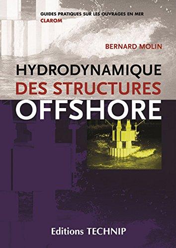 Hydrodynamique des structures offshore par Bernard Molin