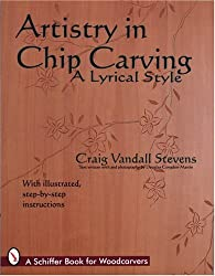 ARTISTRY IN CHIP CARVING: A Lyrical Style (Schiffer books for woodcarvers)