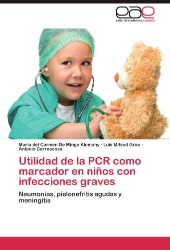Utilidad de La PCR Como Marcador En Ninos Con Infecciones Graves por Mar a. Del Carmen De Mingo Alemany