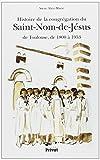 Histoire de la Congregation du Saint de Jesus de Toulouse