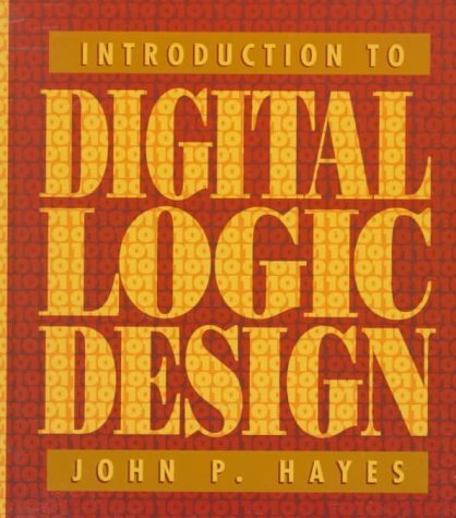 Introduction to Digital Logic Design by John P. Hayes (1993-04-03)
