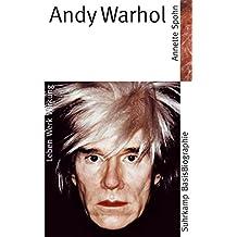 Suhrkamp BasisBiographien: Andy Warhol - Leben, Werk, Wirkung