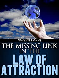 How to use the Law of Attraction: The Missing Link in The Law of Attraction (English Edition)