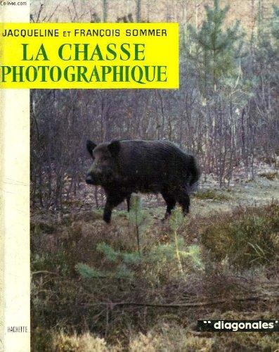 La Chasse Photographique par Jacqueline et François Sommer
