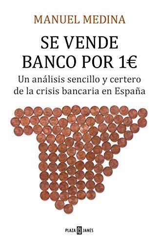 Se vende banco por un euro: Un análisis sencillo y certero de la crisis bancaria
