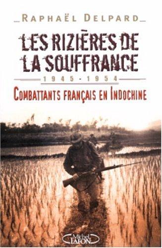 Les rizières de la souffrance : Combattants français en Indochine, 1945-1954