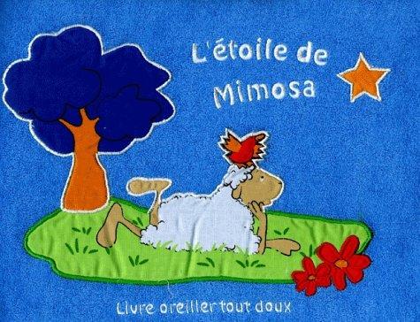 L'étoile de Mimosa. : Livre oreiller tout doux