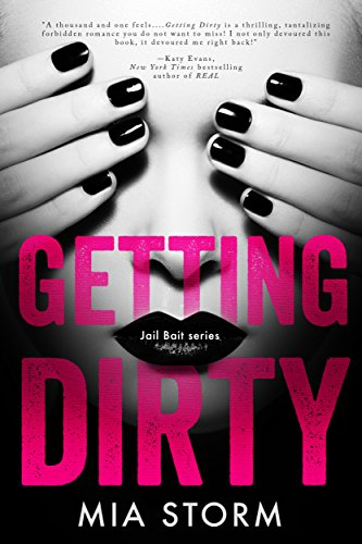 Buchseite und Rezensionen zu 'Getting Dirty (Jail Bait Book 1) (English Edition)' von Mia Storm