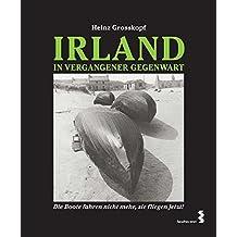 Irland 1972 bis 1980: Die Boote fahren nicht mehr, sie fliegen jetzt!