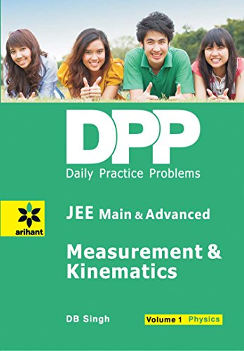 Daily Practice Problems (DPP) for JEE Main & Advanced Physics Volume-1 Measurement & Kinematics
