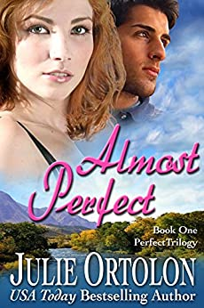 Almost Perfect (Perfect Trilogy Book 1) by [Ortolon, Julie]