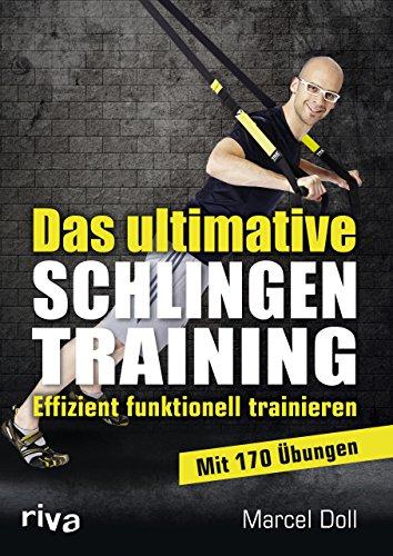 Preisvergleich Produktbild Das ultimative Schlingentraining: Effizient funktionell trainieren