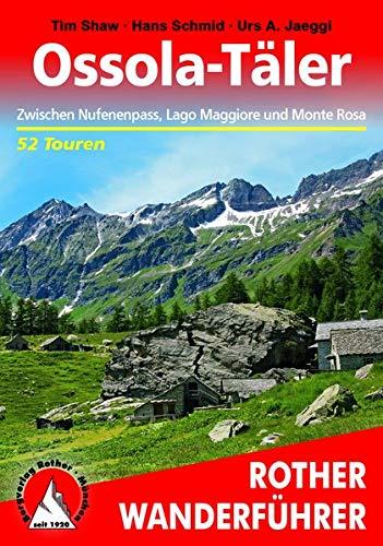 Ossola: Zwischen Nufenenpass, Lago Maggiore und Monte Rosa. 52 Touren (Rother Wanderführer)