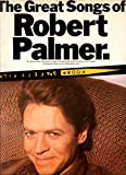 The great songs of Robert Palmer, songbook