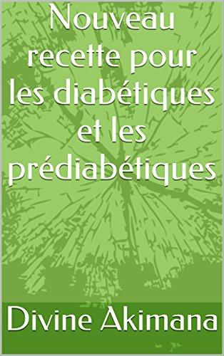 Nouveau recette  pour les diabétiques et les prédiabétiques par Divine Akimana