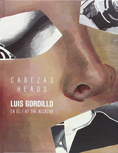 Cabezas: Luis Gordillo En El Alcázar