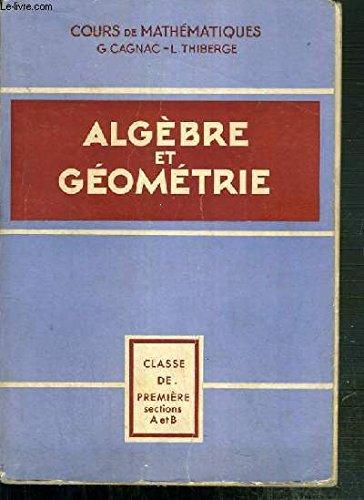 ALGEBRE ET GEOMETRIE - CLASSE DE PREMIERE SECTIONS A et B - COURS DE MATHEMATIQUES