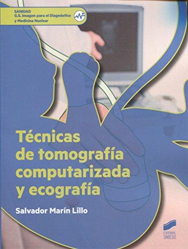 Técnicas de tomografía computarizada y ecografía (Sanidad) por Salvador Marín Lillo