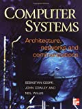 Computer Systems: Architecture, Networks and Communications
