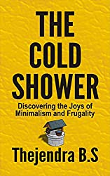 The Cold Shower - Discovering the Joys of Minimalism and Frugality (English Edition)