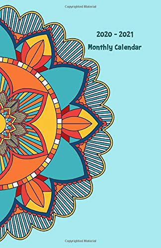 2020 - 2021 Monthly Calendar: Two Year Planner: Organizer Diary (password and to do list), Inspiration Quotes, Schedule, Notebook with Isometric Dot ... Calligraphy with Mandala Blue Orange Theme
