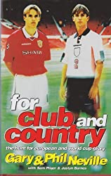 For Club and Country: The Hunt for European and World Cup Glory by Phil Neville (1998-09-17)