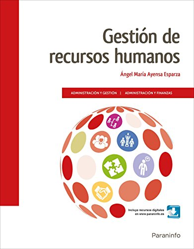 Gestión de recursos humanos ( Ed. 2018) por ÁNGEL MARÍA AYENSA ESPARZA