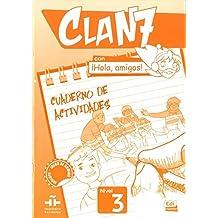Clan 7 con ¡Hola, amigos! 3 - Cuaderno de actividades (Clan 7 Nivel 3 / Cla 7: Level 3)