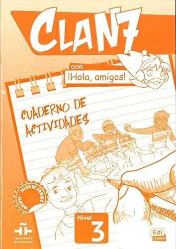 Clan 7. Nivel 3. Libro de ejercicios. Con Hola, amigos. Per la Scuola elementare! Con espansione online