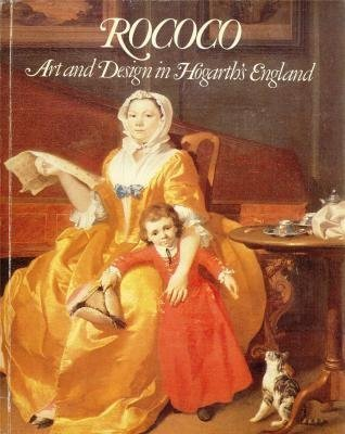 Rococo: Art and design in Hogarth's England : 16 May-30 September 1984, the Victoria and Albert Museum by Michael (ed) SNODIN (1984-01-01)