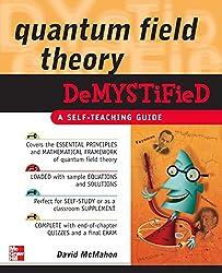 Quantum Field Theory Demystified