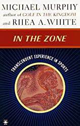 In the Zone: Transcendent Experience in Sports (Arkana) by Michael Murphy (1995-08-01)