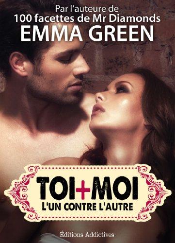 Toi + Moi : l'un contre l'autre, vol. 6 par Emma Green