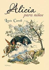 Alicia para niños par Lewis Carroll